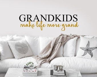 Grandkids Make Life More Grand Vinyl Decal for your wall, mirror, board, window, etc. - Home Decor - Grandparent decor