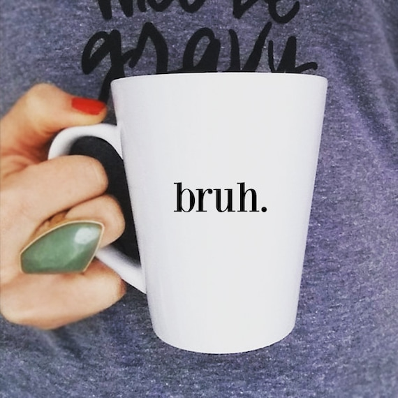 Coffee Mug Ceramic Coffee Mug Funny Mug Funny Quote Mug