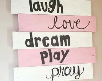 Baby Little Girl Bedroom, Nursery Sign, Baby Shower Newborn Gift; Laugh, Love, Dream, Play,Pray Little Girl Rustic Sign