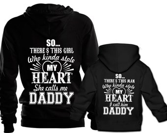 Fathers Day Gift Hoodie Matching Jumpers, So There's This Girl Who Stole My Heart And She Calls Me Daddy, Daddy & Daughter Back Print