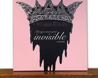 Quote Canvas Art - Crown Wall Art - Home Decor - Invisible Crown - Always Wear Your Invisible Crown - Tribal Art - Drawing - Markers