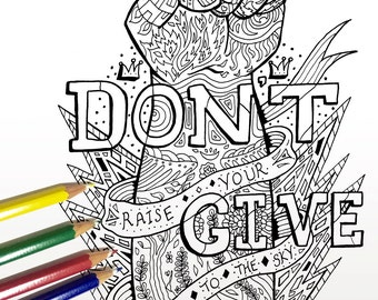 Don't Give Up Coloring Page ( Adult coloring page Art Therapy Adult Colouring Adult coloring book Printable download Inspirational quote )