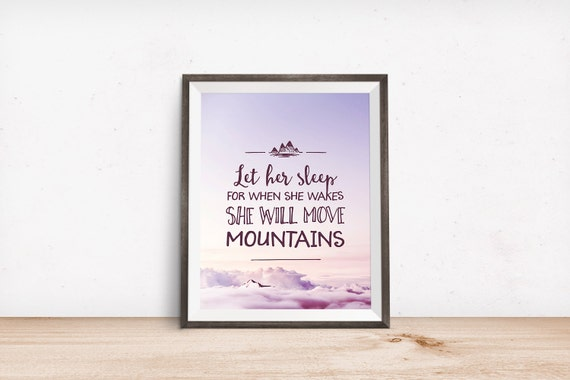Printable Art, Bedroom Quote, Let Her Sleep for When She Wakes She Will Move Mountains, Typography Quote, Art Prints, Digital Download Print