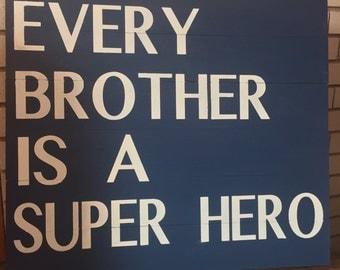 Every Brother is a Superhero - wood sign decor - nursery wall boy decor - boy's room - playroom wall decor
