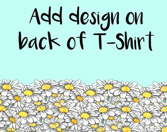 Add design on the back of t-shirt, add Monogram, duplicate design on back of t-shirt