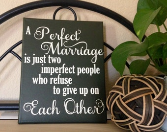 A Perfect Marriage is just two imperfect people who refuse to give up on Each Other Painted Canvas, Anniversary Gift, Wall Art
