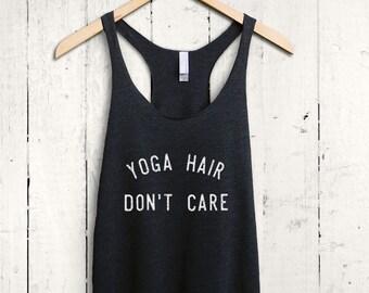 Funny Yoga Womens Tank - yoga top, yoga tank top, funny workout tank top, yoga racerback tank, funny yoga shirt, yoga hair dont care tank