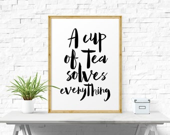 Printable Kitchen Art, A Cup Of Tea Solves Everything, Kitchen Decor, Kitchen Wall Art, Printable Poster, Instant Download