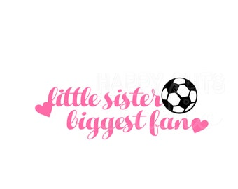 Little Sister Biggest Fan / Personalize with your Team's Colors Soccer Sister Sibling Family Team Support Iron On Vinyl Decal 4 T Shirt 304