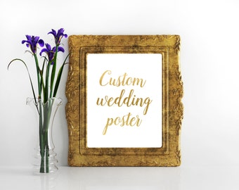 Custom wedding table signs Custom wedding sign Custom wedding poster Custom Gold wedding print Custom wedding gold printable Custom wedding
