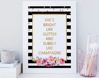 She's Bright like Glitter and Bubbly like Champagne, wall art, Party sign, Event prints, instant download, nursery quote, printable art