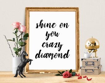 Shine On You Crazy Diamond, Song Lyrics Print, Music Quote, Gift For Women, Gift For Girl, Typography Print, Bedroom Art, Digital Print