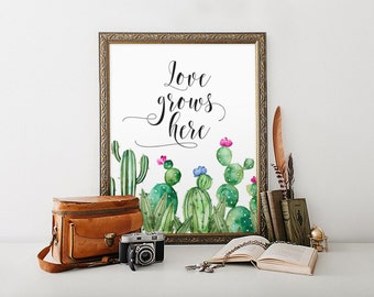 Home Office Decor, Love Grows Here, Cactus Print, Nursery Print, Cactus Decor, Native Decor, Watercolor Print, Quote Print, Inspirational