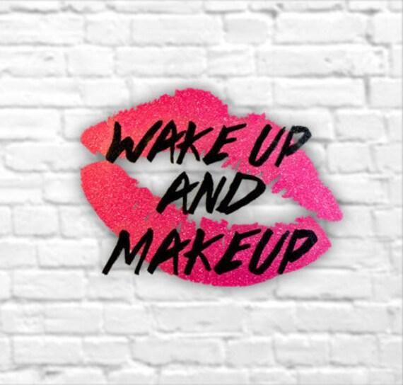 wake up and make up decal makeup artist decal glitter makeup