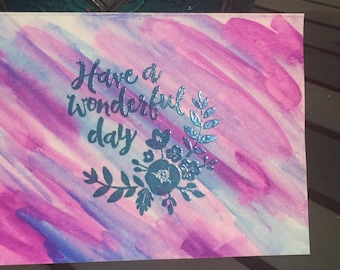 Have a Wonderful Day- Greeting Card