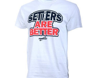 Setters Are Better Short Sleeve Volleyball T-Shirt, Volleyball Shirts, Volleyball Gift - Free Shipping!