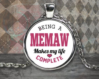 Memaw Necklace - Being a Memaw Makes My Life Complete - Perfect Gift For Memaw - Memaw Birthday Gift for Memaw