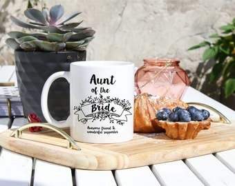 Aunt Of The Bride Mug - Aunt Of The Bride Gifts - Aunty Wedding Gifts - Bridal Mugs / Cups - Bridal Party Gifts - To Aunt From Bride Gifts