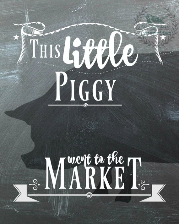 This Little Piggy Went to the Market/Pig Farmhouse 8 X 10 and 18 X 24 Chalkboard Download Art