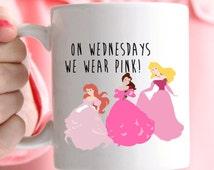 Disney Princesses as Mean girls, On Wednesdays we wear pink coffee mug