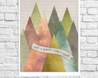 Mountain Quote Art Motivational Wall Decor Mountains Artwork Mountain Decor Mountain Illustration Mountaing Climbing Poster  Adventure Print