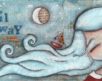 Print of my original folk art  painting - Sail Away - Whimsical Young at Heart Art