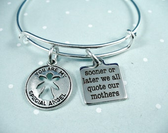 Sooner Or Later We All Quote Our Mothers, Special Angel, Silver Bangle Bracelet,  Adjustable Size, Gift For Her