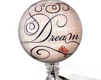 Dream  Retractable ID Badge Reel, Inspirational ID Badge Holder 291