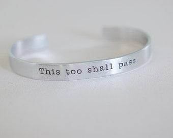 This Too Shall Pass Cuff Bracelet - 1/4 inch