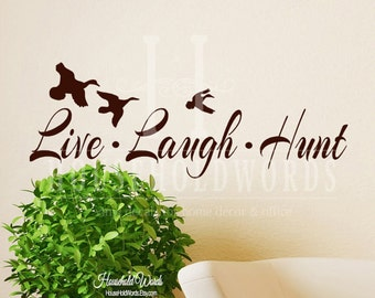 Duck Decals, Live Laugh Hunt vinyl decal wall words with Ducks, Hunting Decor, Boys Wall Decals , Flying birds, Hunting Gifts, Cabin lodge