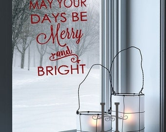 May Your Days Be Merry and Bright Vinyl Wall Decals, Window Decals, Christmas Decals, Christmas Decor, Christmas Quotes, Holiday Decals