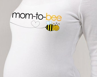 Mom to bee long or short sleeve maternity or non maternity  pregnancy announcement Tshirt