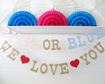 Pink Or Blue We Love You Banner - 5 Inch Letters with Hearts - Baby Shower Banner Gender Reveal Banner Gender Reveal Party Baby Shower Decor