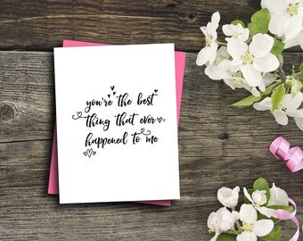 romantic card you're the best thing that ever happened to me best friend card anniversary card gift for girlfriend or wife valentine card