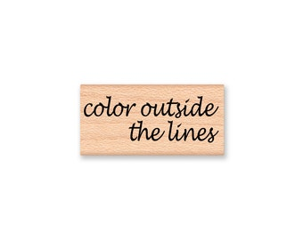 color out side the lines~Rubber Stamp~live outside the box ~ Rubber Stamp~Be You~Unique~Yourself~Wood Mounted Stamp (43-35 C)(43-34 L) )