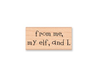 Christmas Elf Rubber Stamp, from me my elf and I, Elf saying,Holiday Crafting Gift Tag or Cards,to from tags,Mountainside Crafts (58-23)