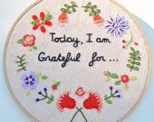 Embroidery hoop - Wall decor - embroidered mantra with flowers - Grateful message - all hand sewn - OOAK