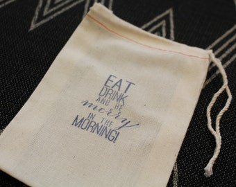Eat, Drink, and Be Merry in the Morning: Favor Bag for Weddings, Parties and Events