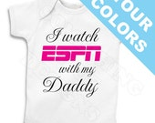FREE SHIPPING I Watch ESPN With My Daddy