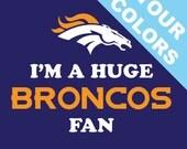 FREE SHIP I'm a HUGE Broncos Fan