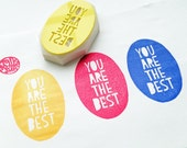 you are the best stamp. hand carved rubber stamp. hand lettered oval stamp. teacher's stamp. diy birthday scrapbooking. holiday card making