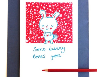 Some bunny loves you -  hand screenprinted card