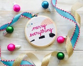 Merry EVERYTHING Color Pop Embroidery Ornament. 4 Inch Embroidery Hoop. Winter Holiday Ornaments. Handmade Christmas Ornament by KimArt