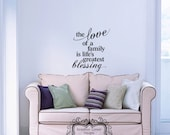 The Love of a Family is Life's Greatest Bleassing Wall Decal