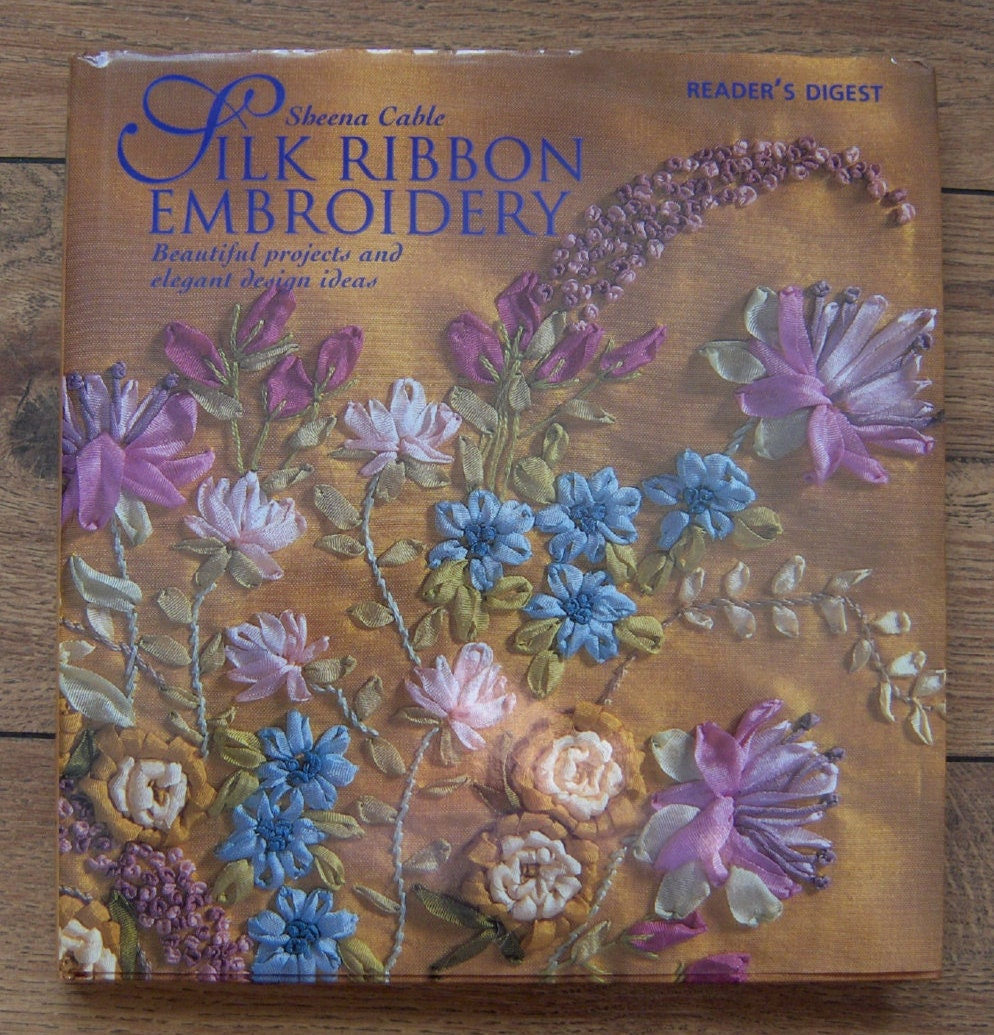 1996 Silk Ribbon Embroidery Pattern Book Readeru0026#39;s Digest