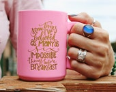 Inspirational Coffee Mug, Alice in Wonderland Inspired, Pink and Gold, Six Impossible Things Quote