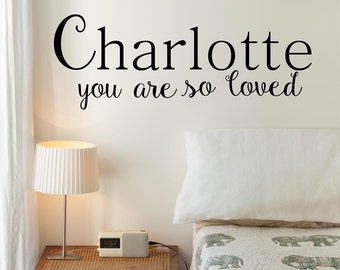 You Are So Loved Personalized Custom Vinyl Wall Decal Sticker