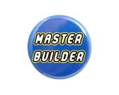 "Master Builder Button, Pinback Button, Small Badge, 1.25"" Button - L1-2"