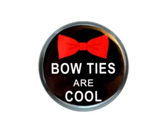 """Bow Ties are Cool Button, Pinback Button,  Small Badge, 1.25"""" Button, Doctor Who Fan Button, 11th Doctor Button - X18"""