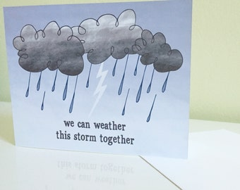 We Can Weather This Storm Together greeting card for sympathy, tough times, friendship, or overcoming problems